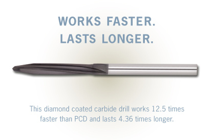 Diamond Coated Carbide Drill. Works Faster. Lasts Longer.
